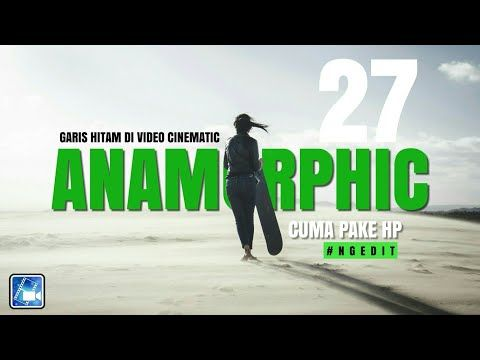 Cara Membuat Garis Hitam Di Video Cinematic Anamorphic Youtube Video