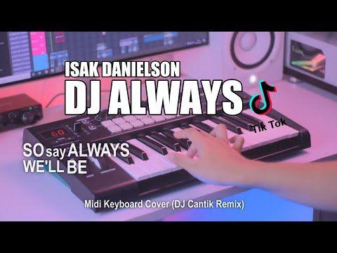 Dj Always Slow Tik Tok Remix Terbaru 2021 Dj Cantik Remix Youtube In 2021 Dj Remix Tik Tok