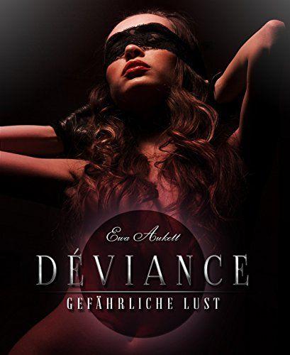 Déviance: Gefährliche Lust: Erotik-Thriller von Ewa Aukett http://www.amazon.de/dp/B00OHY1OOQ/ref=cm_sw_r_pi_dp_EHg3wb0BV8F4X