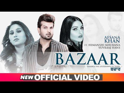 Bazaar Afsana Khan In 2020 Songs Mp3 Song Lyrics
