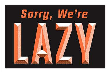 : Blog Posts, We Re Lazy, Lazy Sign, Funny Concept, Funny Quotes, Design Illustration, Quotes Funny Stuff