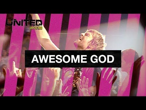 Awesome God Hillsong United Look To You Youtube Hillsong