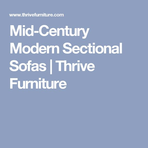 Mid-Century Modern Sectional Sofas   Thrive Furniture  sc 1 st  Pinterest : thrive sectional - Sectionals, Sofas & Couches