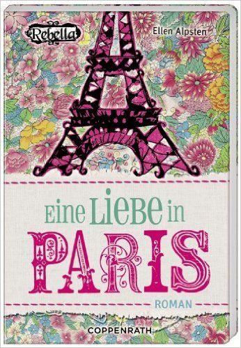Rebella - Eine Liebe in Paris: Amazon.de: Ellen Alpsten, Marion Rekersdrees: Bücher