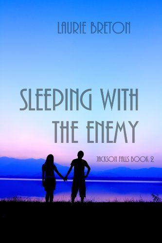 Sleeping With the Enemy (Jackson Falls Series) by Laurie Breton