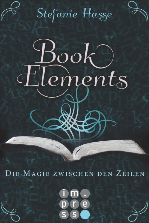 [Rezension] BookElements. Die Magie zwischen den Zeilen von Stefanie Hasse  Ein Roman über die Liebe zum Buch mit den Figuren der typischen Jugendbuchliteratur. Fantasievoll, aber klischeehaft erzählt, sodass man dennoch süchtig wird.