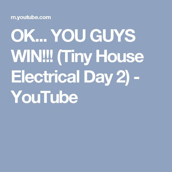 OK YOU GUYS WIN Tiny House Electrical Day 2 YouTube