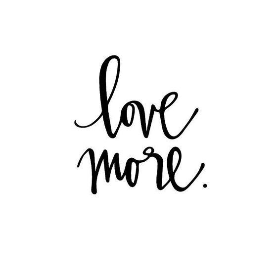 Love more <3: