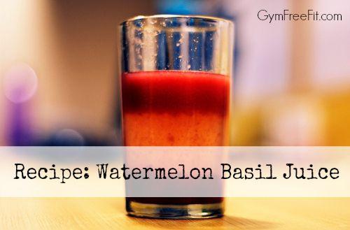 Recipe: Watermelon Basil Juice – A Sweet Nutritional Powerhouse – www.gymfreefit.com #recipe #delicious #summer