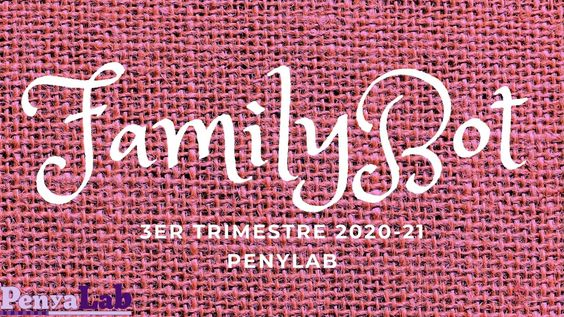 Vídeo-resum FamilyBot Vistabella 3r Trimestre curs 2020-21