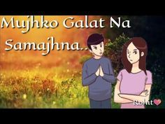 Pin By Minsar Khan On Mujh Ko Gal With Images Romantic Songs Video New Whatsapp Video Download Romantic Songs