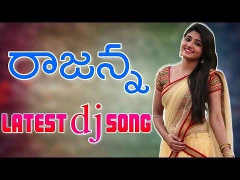 Rajanna Dj Song Mix By Dj Sagar Kondu Telugu Folk Dj Song Youtube Dj Songs New Dj Song Remix Music
