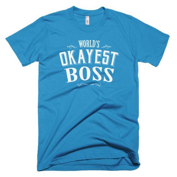 World's Okayest BOSS Short sleeve men's t-shirt gift