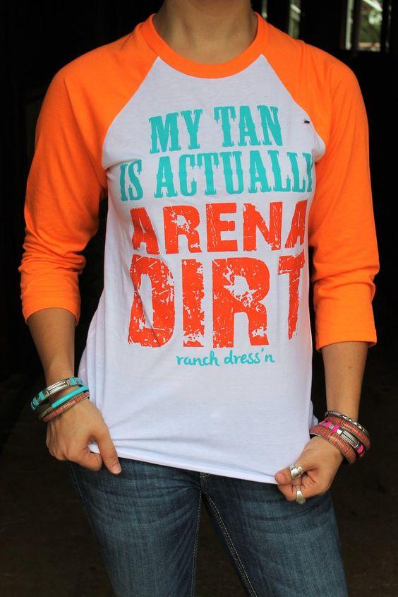 MY TAN IS ACTUALLY ARENA DIRT - ORANGE BBT - Ranch Dress