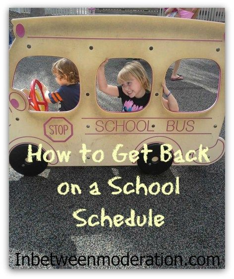 How to get back on a school schedule