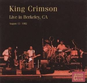 "King Crimson ""Live In Berkeley '""82"" CLUB16 - Coll..."