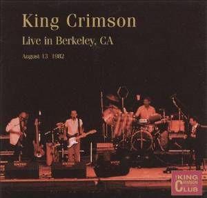 "King Crimson ""Live In Berkeley '""82"" CLUB16 - Coll..."