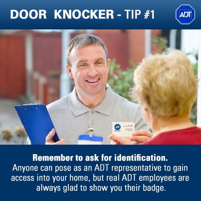 Door Knocker Tip #1: Remember to ask for identification. Anyone can pose as an ADT representative to gain access into your home, but real #ADT employees are always glad to show you their badge.  For more information on #HomeSecurity systems, visit adt.com.