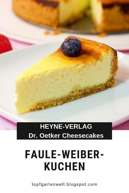 Faule Weiber Kuchen Mit Schmand Gebackene Topfentorte Aus Dr Oetker Cheesecakes Buch Rezept Gebackene Topfentorte Kuchen Mit Schmand Faule Weiber Kuchen