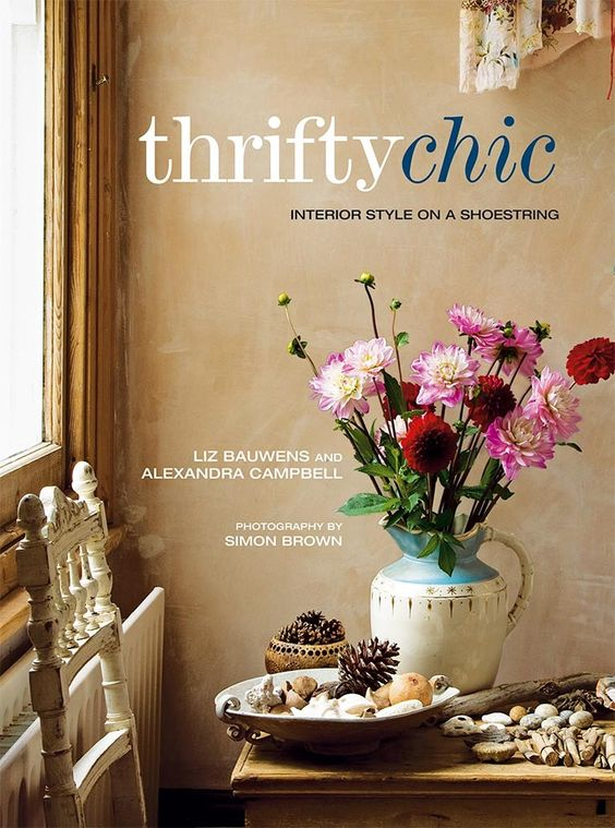 Thrifty Chic by Liz Bauwens & Alexandra Campbell - Hardie Grant