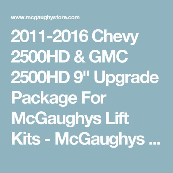 """2011-2016 Chevy 2500HD & GMC 2500HD 9"""" Upgrade Package For McGaughys Lift Kits - McGaughys 11HD9UP - McGaughys Suspension Online"""