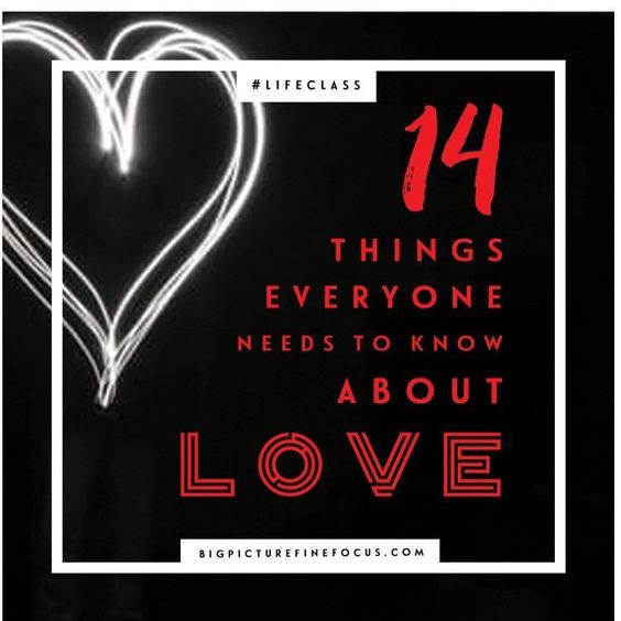 Love. A gift that keeps on giving. Here are 14 things you and I need to know about love...