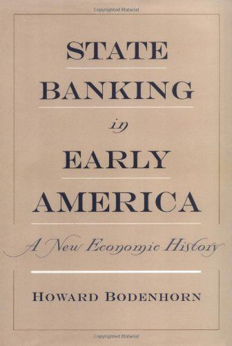 State Banking in Early America: A New Economic « Library User Group
