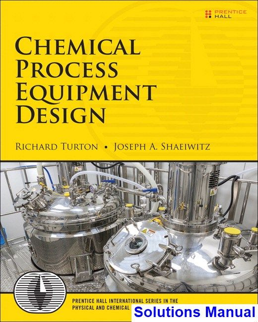 Solutions Manual For Chemical Process Equipment Design 1st Edition