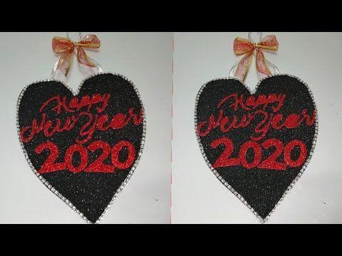 افكار جديدة لزينه رأس السنة Happy New Year 2020 على شكل قلب من ورق الفوم Youtube Quick Crafts Happy New Year 2020 New Year 2020
