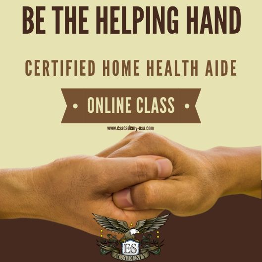 Be The Helping Hand To Those In Need Register For Certified Home Health Aide Classes Today Home Health Aide Home Health Online Classes