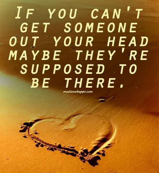 If you can t get someone out of your head maybe they re supposed If. Can39t Get The