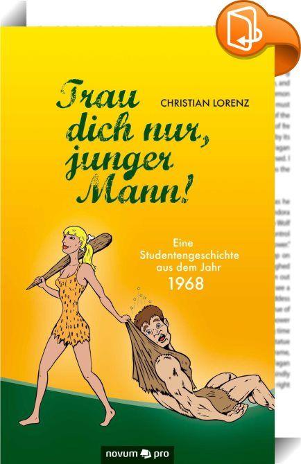 Trau dich nur, junger Mann!    ::  Wien, 1968 - die Protestwellen bringen zwar keinen politischen Umsturz, hinterlassen aber dennoch ihre Spuren. Das neue Autoritätsverständnis zeigt sich zunächst an den Universitäten, wo gesprengte Vorlesungen und verunreinigte Hörsäle für Aufsehen sorgen. Verstand, Witz und Draufgängertum vereinen sich bei jungen Leuten zu einem noch nicht gekannten Lebensgefühl. Mitten drin stehen die Studenten Christoph, Harald und Jimmy, die sich bemühen, ein selb...