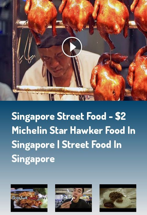 Singapore Street Food 2 Michelin Star Hawker Food In Singapore Street Food Chines Chinese Street Food Street Food Indian Street Food Vegetarian