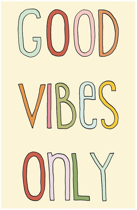 Good Vibes Only Sunday Vibes Everyday Vibes Quotes