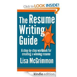 My new book, The Resume Writing Guide, takes you step by step through the process of creating a winning resume. It's available in Kindle format, and you don't need a Kindle to read it; you can use Amazon's free software to read it on a smart phone, tablet or computer. http://www.amazon.com/Resume-Writing-Guide-Step--ebook/dp/B00CNTMR16/ref=sr_1_1?ie=UTF8=1369396483=8-1=mcgrimmon