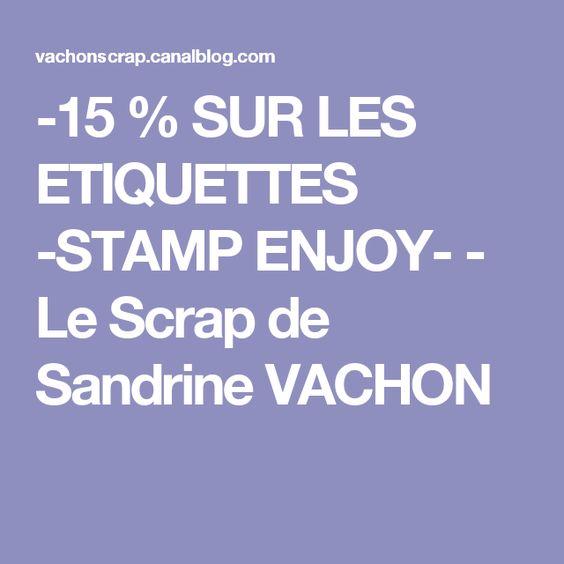 -15 % SUR LES ETIQUETTES -STAMP ENJOY- - Le Scrap de Sandrine VACHON