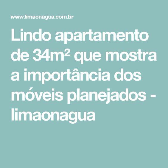 Lindo apartamento de 34m² que mostra a importância dos móveis planejados - limaonagua