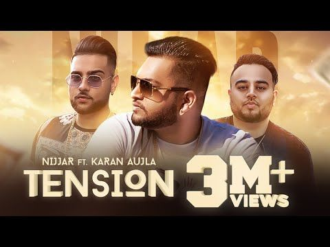 Tension Full Video Nijjar Feat Karan Aujla Deep Jandu Rupan Bal I Latest Punjabi Songs 2018 Youtube Movie Posters Movies Poster