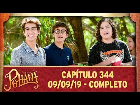 As Aventuras De Poliana Capitulo 344 09 09 19 Completo