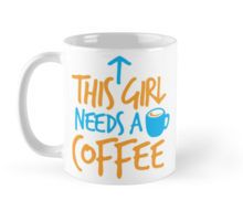 This girl needs a coffee by jazzydesignz on RedBubble Mug