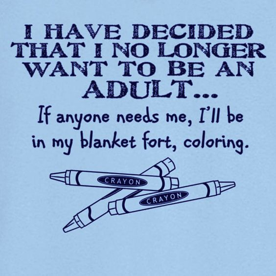 No Longer Want to Be an Adult Funny: