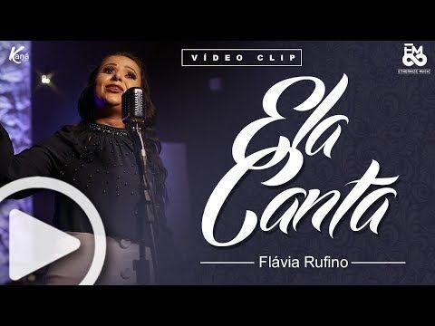 Meu Deus Hino Muito Forte Ela Canta Flavia Rufino 2018