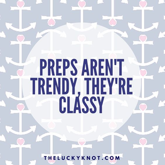 #Preps aren't trendy, they're #classy...preppy quotes we <3