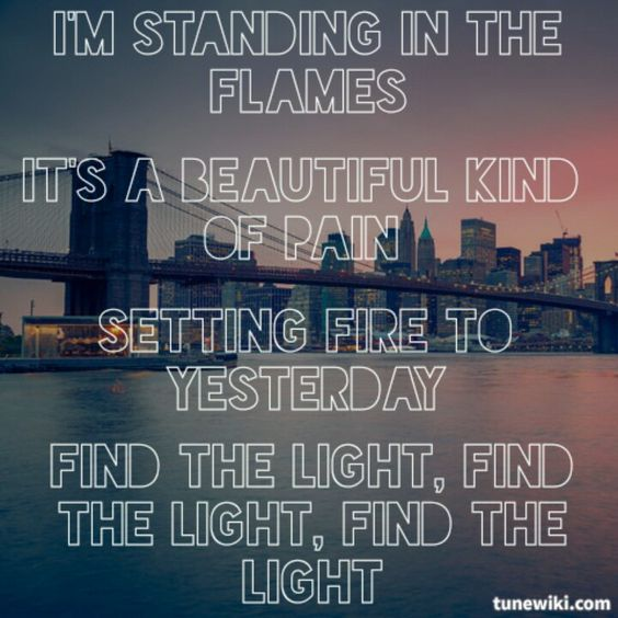 'I'm standing in the flames. It's a beautiful kind setting fire to yesterday. Find the light, find the light, find the light.' - lyrics from 'Beautiful Pain' by Eminem featuring Sia #lyricart #tunewiki
