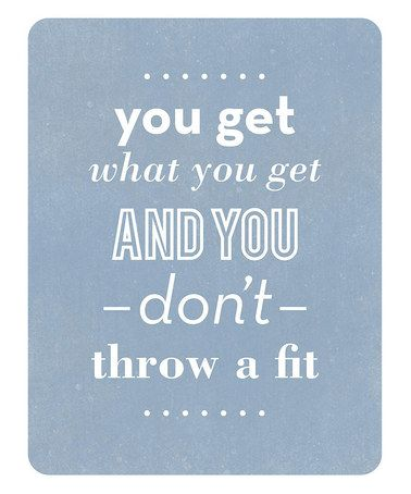 This print via @zulily just speaks our family motto: Take a look at this 'Throw a Fit' Print by Fresh Words Market on #zulily