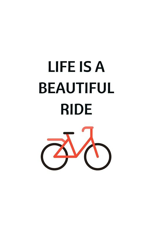 Bike Quotes Life Is A Beautiful Ride Art Print By