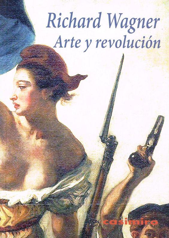 """«Arte y revolución», de Richard Wagner: """"Sólo la revolución puede devolvernos la obra de arte total. La tarea que nos espera es enorme"""". http://www.veniracuento.com/"""