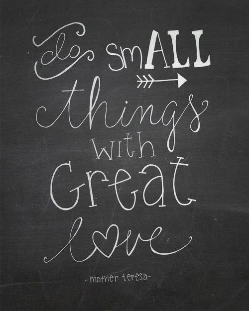 Do all things with great love - Mother Theresa Quote: