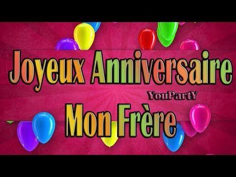 Joyeux Anniversaire Mon Frere Chanson Joyeux Anniversaire Youtube Birthday Happy Birthday Happy