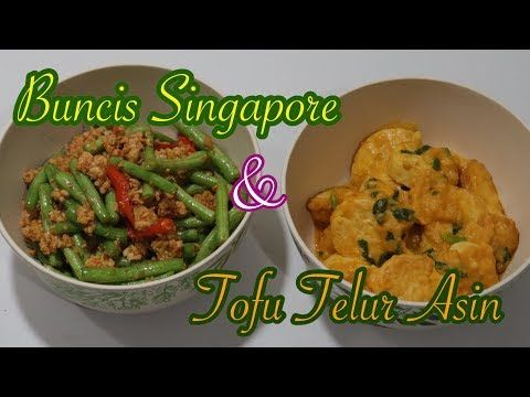 Resep Buncis Singapore Tofu Telor Asin Menu Sahur 15 Youtube Masakan Telor